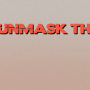 Unmask the Corrupt Campaign