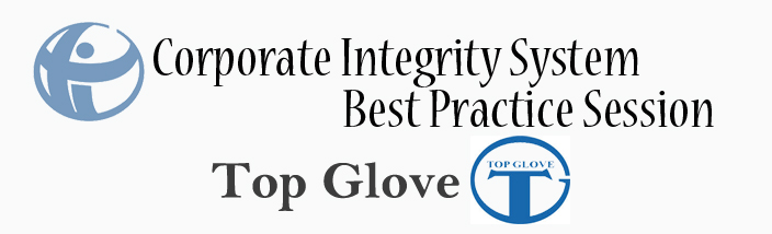 Corporate Integrity System Best Practice Session at Top Glove Sdn Bhd