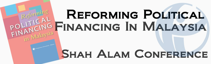 Nationwide Campaign on Reforming Political Financing in Malaysia – Shah Alam Conference