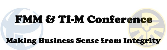 FMM & TI-M Integrity Conference: Making Business Sense from Integrity