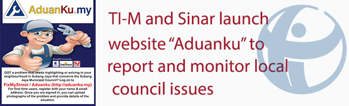 "TI-M and Sinar launch website, ""Aduanku"" to report and monitor local council issues"