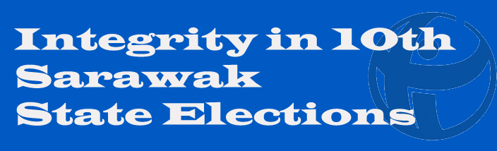Integrity in the Conduct of the 10th Sarawak State Election