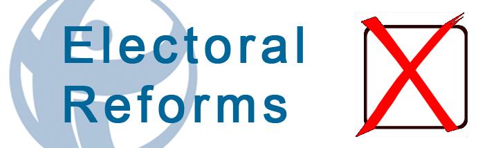 Electoral Reforms Urgently Needed