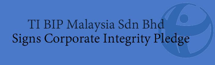 TI BIP Malaysia Sdn Bhd Signs Corporate Integrity Pledge