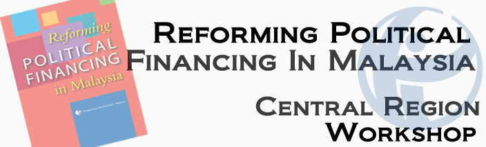 Reforming Political Financing in Malaysia: Central Region Public Forum (Kuala Lumpur Selangor Chinese Assembly Hall)